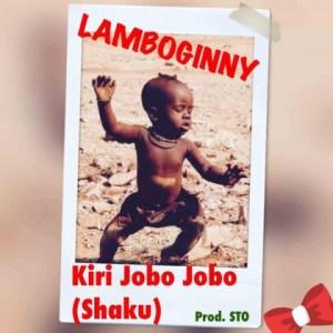 Lamboginny - Kiri Jobo Jobo (Shaku)